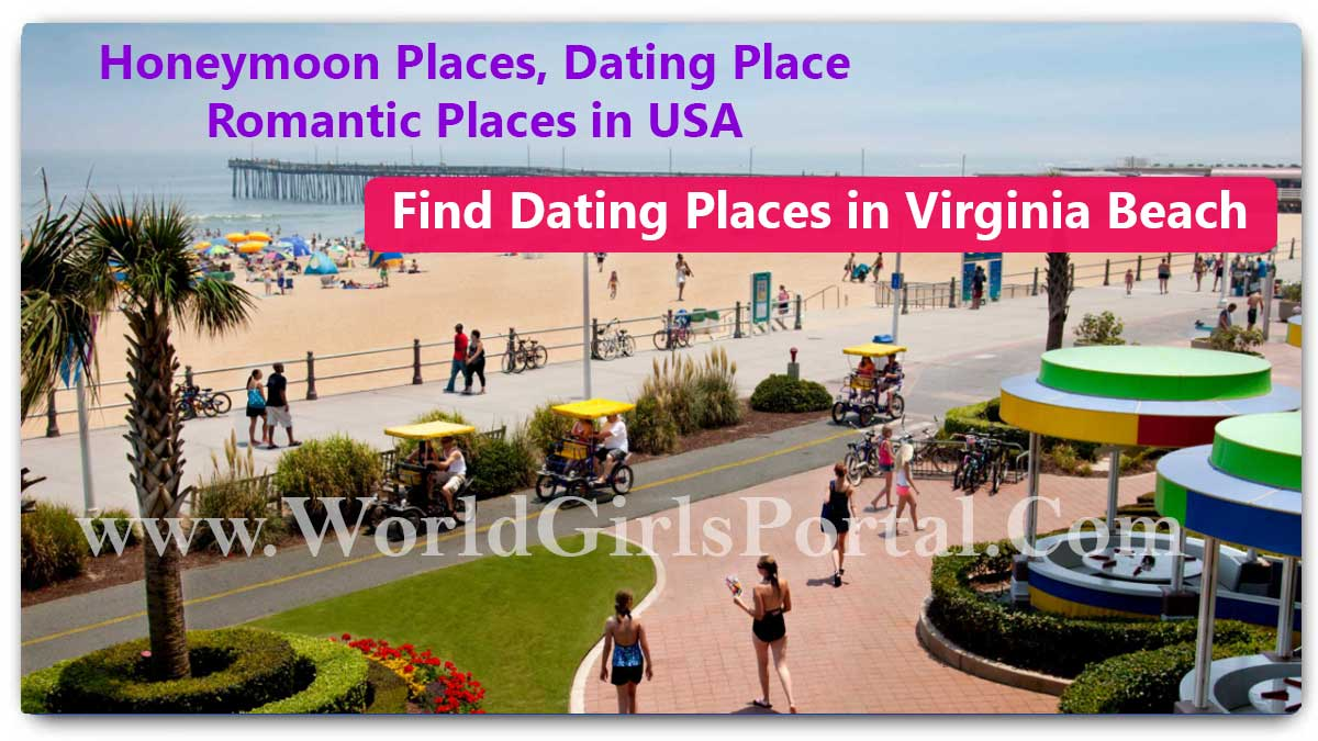 Find Dating Places in Virginia Beach To Meet Girls In America & Love Guide - World Tours & Travels Portal