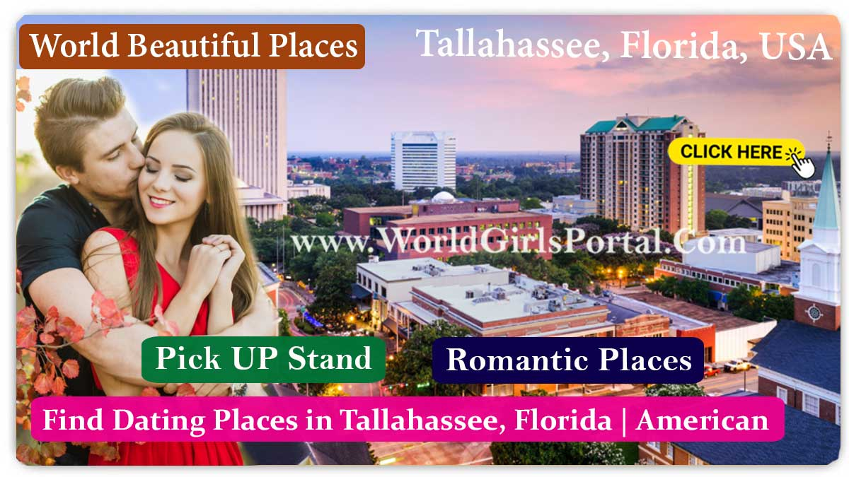 Find Romantic Places in Tallahassee, Florida Dating Place for Meet Girls - Dating Guide - World American Tourism - Best Honeymoon Destinations in the USA