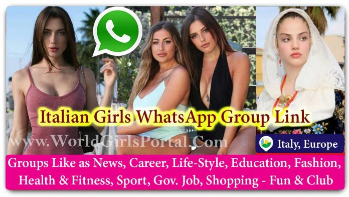 Italian Girls WhatsApp Group for Jobs - Life Partner - Chat - Business IDEA - World Italy Girls Portal Europe Matrimonial Groups for Love