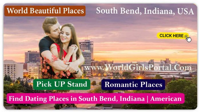 Romantic Places in South Bend, Indiana Dating Places Find Honeymoon Destination, Love Tips, Meet Girls, Couple Friendly Hotel & Resort in USA
