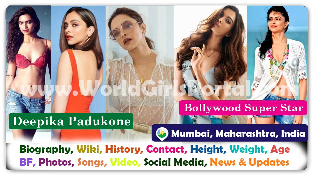Deepika Padukone Biography and Contact Details, Personal Info, Age, Love, Career, Live Location, WhatsApp Number, Photos, Fashion - Bollywood Actress Biography Portal